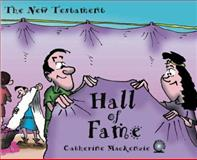The Hall of Fame - New Testament, Catherine MacKenzie, 1857925467