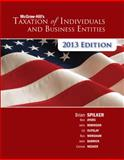 McGraw-Hill's Taxation of Individuals and Business Entities, 2013 Edition, Spilker, Brian and Ayers, Benjamin, 007802546X