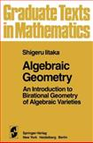 Algebraic Geometry : Introduction to Birational Geometry of Algebraic Varieties, Iitaka, S., 0387905464