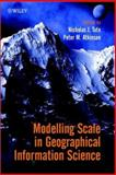 Modelling Scale in Geographical Information Science, Tate, Nicholas J., 0471985465