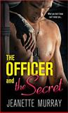 The Officer and the Secret, Jeanette Murray, 1402265468