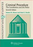 Criminal Procedure : The Constitution and the Police - Example and Explanations, Bloom, Robert M. and Brodin, Mark S., 1454815469