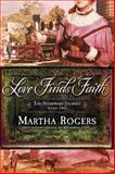 Love Finds Faith, Martha Rogers, 1621365468