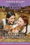 Old Town in the Green Groves, Cynthia Rylant, 0060885467