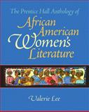The Prentice Hall Anthology of African American Women's Literature, Lee, Valerie, 0130485462