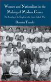 Women and Nationalism in the Making of Modern Greece : The Founding of the Kingdom to the Greco-Turkish War, Tzanaki, Demetra, 0230545467