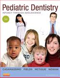 Pediatric Dentistry : Infancy Through Adolescence, Casamassimo, Paul S. and Fields, Henry W., Jr., 0323085466