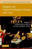 Cultural Exchange in Early Modern Europe, Muchembled, Robert and Monter, E. William, 0521845467