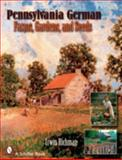 Pennsylvania German Farms, Gardens, and Seeds, Irwin Richman, 0764325469