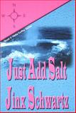 Just Add Salt : Book 2 of the Hetta Coffey Mystery Series, Schwartz, Jinx, 193269546X