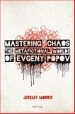 Mastering Chaos : The Metafictional Worlds of Evgeny Popov, Morris, Jeremy, 3039105469