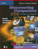 Discovering Computers 2006 : A Gateway to Information, Shelly, Gary B. and Cashman, Thomas J., 0619255463