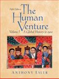 The Human Venture : A Global History to 1500, Esler, Anthony, 0131835467