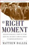The Right Moment, Dallek, Matthew, 0743205464