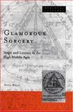 Glamorous Sorcery : Magic and Literacy in the High Middle Ages, Rollo, David, 0816635463