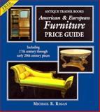 Antique Trader American and European Furniture Price Guide, Michael R. Regan, 0930625463