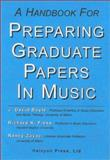 A Handbook for Preparing Graduate Papers in Music, Boyle, J. David and Fiese, Richard K., 0970605463