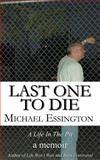 Last One to Die, Michael Essington, 1466215461