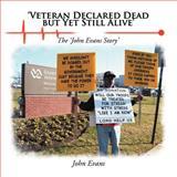 'Veteran Declared Dead but yet Still Alive', John Evans, 1468505467