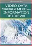 Video Data Management and Information Retrieval, Deb, Sagarmay, 1591405467