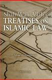Shah Wali Allah's Treatises on Islamic Law : Two Treatises on Islamic Law by Shah Wali Allah Al-in?af fi Bayan Sabab al-Ikhtilaf and ?Iqd al-Jid fi A?kam al-Ijtihad wa-l Taqlid, Hermansen, Marcia, 189178546X