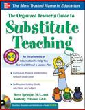 The Organized Teacher's Guide to Substitute Teaching, Springer, Steve and Persiani, Kimberly, 0071745467