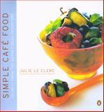 Simple Cafe Food, Julie Le Clerc, 0140285466
