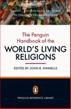 The Penguin Handbook of the World's Living Religions, John R. Hinnells, 0141035463