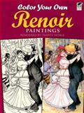 Color Your Own Renoir Paintings, Pierre-Auguste Renoir, 0486415465