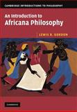 An Introduction to Africana Philosophy, Gordon, Lewis R., 0521675464