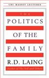 The Politics of the Family, R. D. Laing, 0887845460