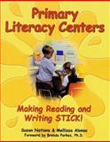 Primary Literacy Centers : Making Reading and Writing Stick!, Nations, Susan and Alonso, Mellissa, 0929895460