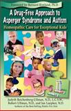 A Drug-free Approach to Asperger Syndrome and Autism, Judyth Reichenberg-Ullman and Robert Ullman, 0964065460