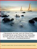 Grammar of the Art of Dancing, Theoretical and Practical, Friedrich Albert Zorn and Alfonso Josephs Sheafe, 1146055463