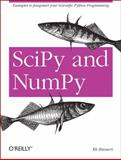 SciPy and NumPy : Examples to Jumpstart Your Scientific Python Programmimng, Bressert, Eli, 1449305466