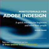 Minitutorials for Adobe Indesign, Susan Franz, 1475285469