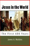 Jesus in the World, James Watkins, 1497515467