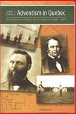 Adventism in Quebec : The Dynamics of Rural Church Growth, 1830-1910, Fortin, Denis, 1883925460