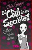 Club de Los Secretos, el. Alice Bajo Los Reflectores, Chris Higgins, 6074805466