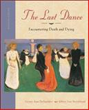 The Last Dance : Encountering Death and Dying, DeSpelder, Lynne Ann and Strickland, Albert Lee, 0073405469