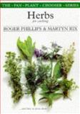 Herbs for Cooking and How to Grow Them, Roger Phillips and Martyn Rix, 0330355465