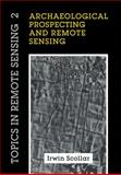 Archaeological Prospecting and Remote Sensing, Scollar, Irwin and Tabbagh, A., 0521115469