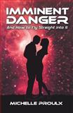 Imminent Danger, Michelle Proulx, 147596546X