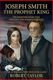 Joseph Smith the Prophet King, Robert Taylor, 1482585464