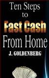 Ten Steps to Fast Cash from Home, J. Goldenberg and E. McNew, 1497505461