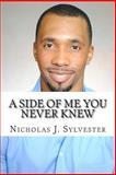 A Side of Me You Never Knew, Nicholas Sylvester, 150053546X