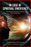 In Case of Spiritual Emergency, Catherine G. Lucas, 1844095460