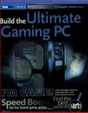 Build the Ultimate Gaming PC, K. R. Bourgoine and Matthew J. Malm, 0471755478