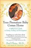 Your Premature Baby Comes Home, Fleiss, Paul M. and Alsobrooks, Juliette M., 0737305479