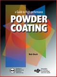 A Guide to High-Performance Powder Coating, Utech, Bob, 0872635473